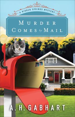 Cover image for Murder comes by mail : a Hidden Springs mystery / A.H. Gabhart.