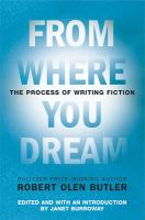 Cover image for From where you dream : the process of writing fiction