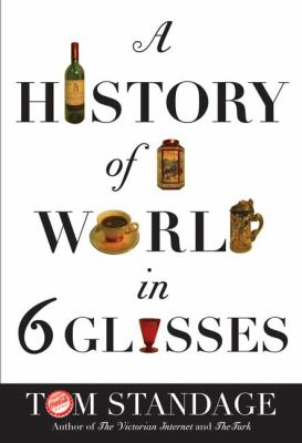 Cover image for A history of the world in 6 glasses