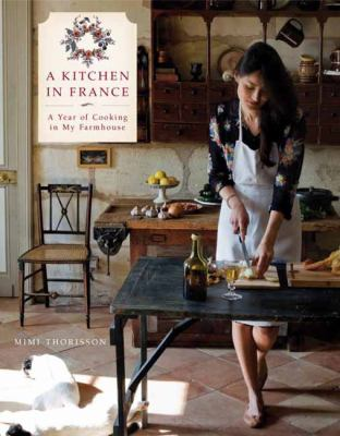 Cover image for A kitchen in France : a year of cooking in my farmhouse