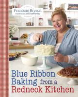 Cover image for Blue ribbon baking from a redneck kitchen