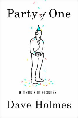 Cover image for Party of one : a memoir in 21 songs
