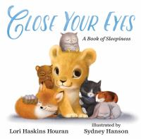 Cover image for Close your eyes : a book of sleepiness