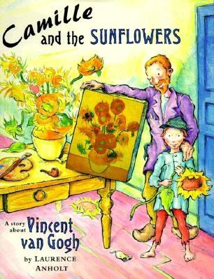 Cover image for Camille and the sunflowers : a story about Vincent Van Gogh