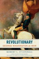 Cover image for Revolutionary : George Washington at war