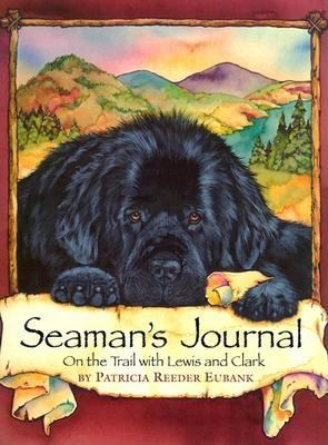 Cover image for Seaman's journal : on the trail with Lewis and Clark