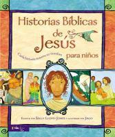 Cover image for Historias biblicas de Jesús : cada historia susurra su nombre para niños
