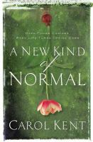 Cover image for A new kind of normal : hope-filled choices when life turns upside down