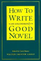 Cover image for How to write an uncommonly good novel