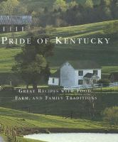 Cover image for Pride of Kentucky: great recipes with food, farm and family traditions.