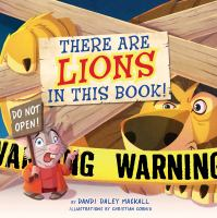 Cover image for There are lions in this book! / by Dandi Daley Mackall ; illustrations by Christian Cornia.