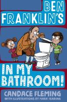 Cover image for Ben Franklin's in my bathroom!