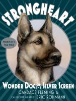 Cover image for Strongheart : wonder dog of the silver screen