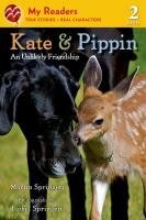 Cover image for Kate & Pippin : an unlikely friendship