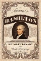 Cover image for Alexander Hamilton, revolutionary