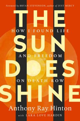 Cover image for The sun does shine : how I found life and freedom on death row