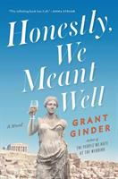Cover image for Honestly, we meant well / Grant Ginder.