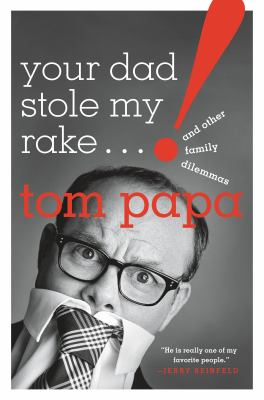 Cover image for Your dad stole my rake and other family dilemmas