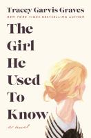 Cover image for The girl he used to know / Tracey Garvis Graves.