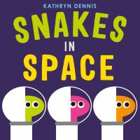 Cover image for Snakes in space