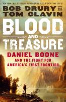 Cover image for Blood and treasure : Daniel Boone and the fight for America's first frontier