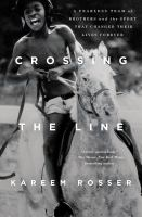 Cover image for Crossing the line : a fearless team of brothers and the sport that changed their lives forever