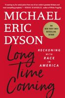 Cover image for Long time coming : reckoning with race in America