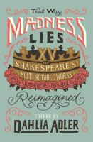 Cover image for That way madness lies : fifteen of William Shakespeare's most notable works reimagined
