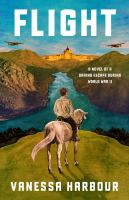 Cover image for Flight : a novel of a daring escape during World War II