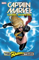 Cover image for Captain Marvel. Carol Danvers, the Ms. Marvel years. Vol. 1