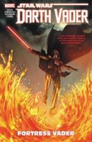 Cover image for Star Wars. Darth Vader [2017]. Dark Lord of the Sith. Volume 4, Fortress Vader
