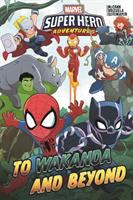 Cover image for Marvel super hero adventures : to Wakanda and beyond
