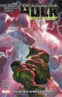 Cover image for The immortal Hulk. Vol. 6, We believe in Bruce Banner
