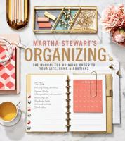 Cover image for Martha Stewart's organizing : the manual for bringing order to your life, home & routines