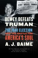Cover image for Dewey defeats Truman : the 1948 election and the battle for America's soul