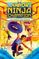 Cover image for Junior Ninja Champion : the competition begins