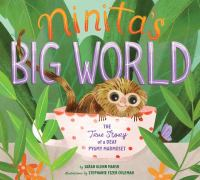 Cover image for Ninita's big world : the true story of a deaf pygmy marmoset