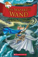 Cover image for The wizard's wand : the ninth adventure in the Kingdom of Fantasy