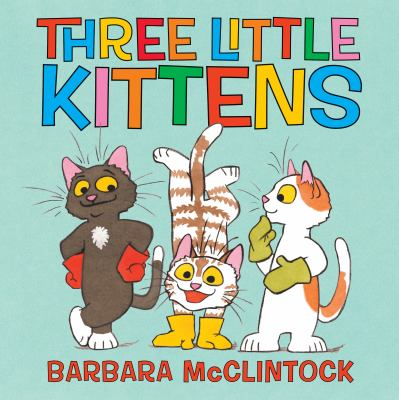 Cover image for The three little kittens (and one little mouse!)