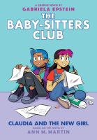 Cover image for The Baby-sitters Club. 9, Claudia and the new girl : a graphic novel