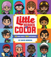 Cover image for Little heroes of color : 50 who made a big difference