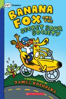 Cover image for Banana Fox and the Secret Sour Society
