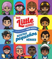 Cover image for Our little heroes =: Nuestros pequeños héroes