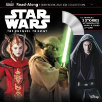 Cover image for Star wars : the prequel trilogy : read-along storybook and CD collection