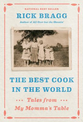 Cover image for The best cook in the world : tales from my momma's table
