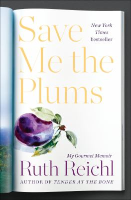 Cover image for Save me the plums : my Gourmet memoir
