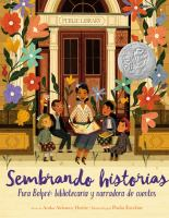 Cover image for Sembrando historias : Pura Belpré : bibliotecaria y narradora de cuentos
