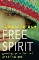 Cover image for Free spirit : growing up on the road and off the grid