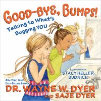 Cover image for GOOD-BYE, BUMPS! : talking to what's bugging you.