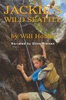 Cover image for Jackie's wild Seattle [sound recording (book on CD)]